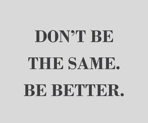 quotes, better, and motivation image