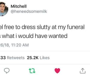 funeral, slutty, and twitter image