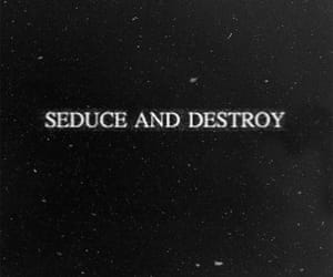 destroy, lost, and seduce image