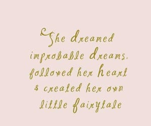 Dream, fairytale, and quotes image