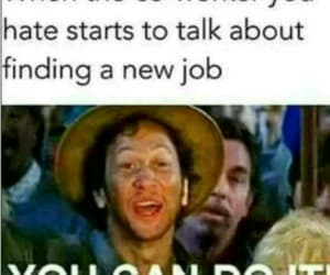 annoying, job, and talk image