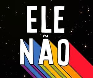 brasil, ele não, and ele nunca image