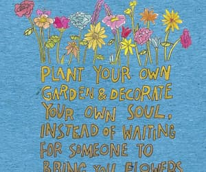 flowers, garden, and quotes image