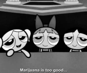 cartoon, marijuana, and powerpuffgirls image