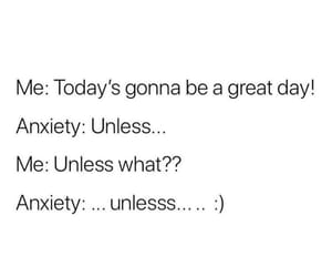 anxiety, breakdown, and day image