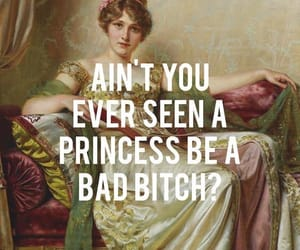 bitch, quotes, and bad bitch image