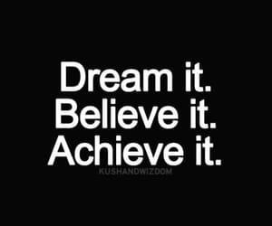 believe, Dream, and achieve image