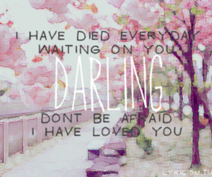 afraid, darling, and Died image