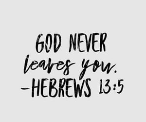 god, bible verse, and hebrews 13:5 image