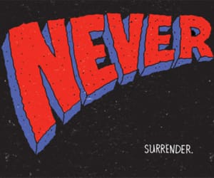 never, surrender, and quotes image