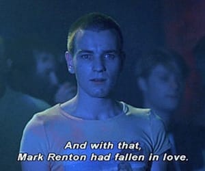 trainspotting, love, and Mark Renton image