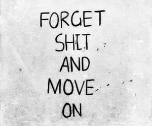 move on, quotes, and forget image