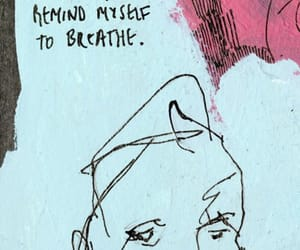 art, quotes, and breathe image