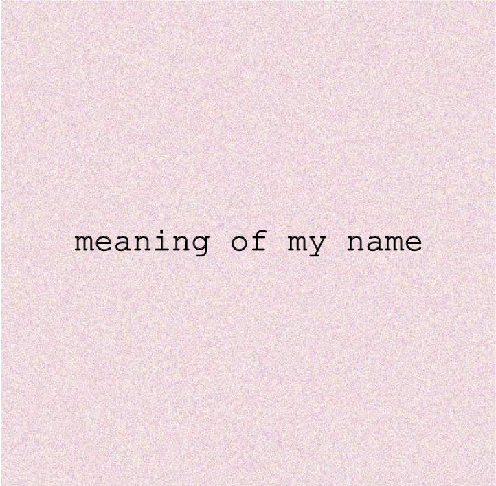 what is the meaning of my name