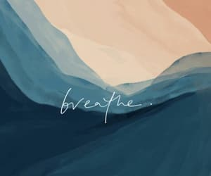 breathe, quotes, and wallpaper image