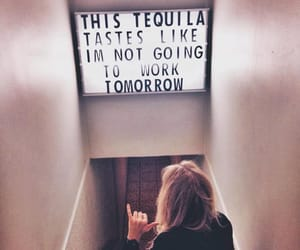 tequila, quotes, and work image