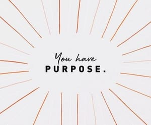 quotes, purpose, and words image