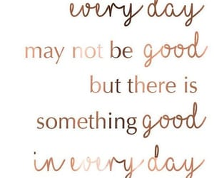 good, positivity, and quotes image