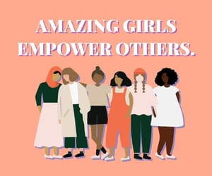 amazing girls empower others.