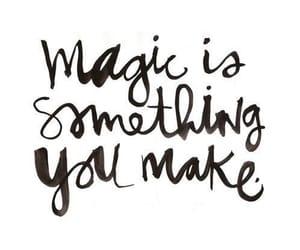 magic, quote, and somethi image
