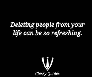 delete, happy, and people from your life image