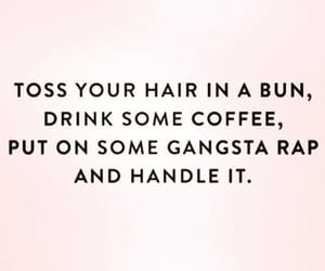 coffee, quotes, and hair image