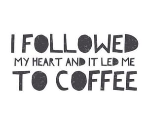 coffee and follow your heart image