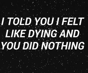 dying, nothing, and quote image