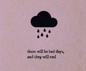 quotes, rain, and bad days image