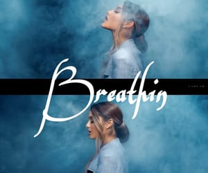 ari, breathin, and ariana image