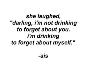 darling, forget, and drinking image