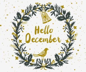 hello december, hello december quotes, and december wishes image
