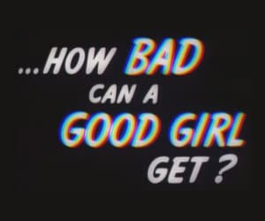 bad, good girl, and good image