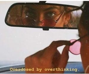 care, overthinking, and overdosed image