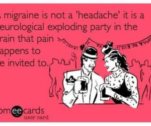 migraine, pain, and someecards image