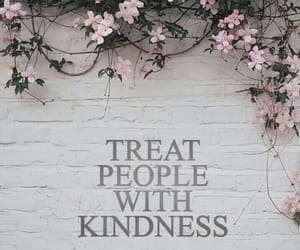 quotes, flowers, and kindness image