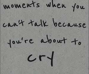 cry, moment, and quotes image