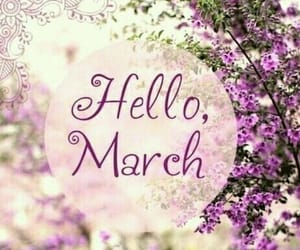 Image result for Hello March