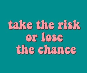 advice, risk, and inspiration image