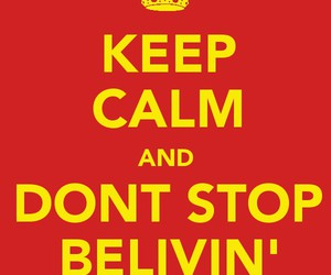 glee, keep calm, and dont stop belivin image