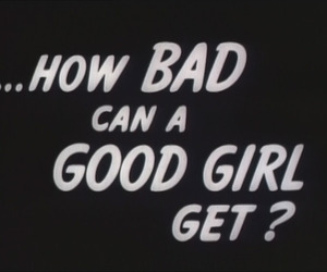 bad, bad girl, and picture image