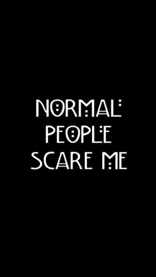 1000 Images About Normal People Scare Me Trending On We Heart It