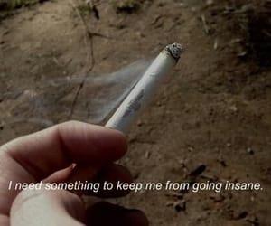 cigarette, insane, and smoke image