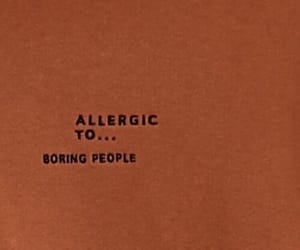 boring, allergic, and quotes image