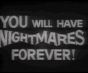 nightmare, forever, and black and white image