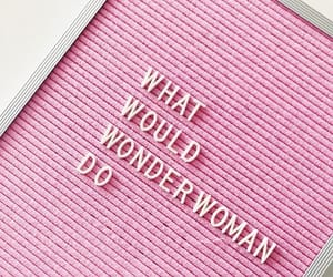 pink, quotes, and wonder woman image