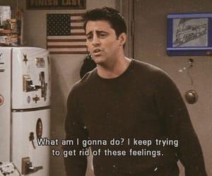 friends, feelings, and Joey image