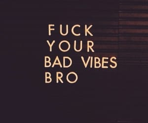 bro, badvibes, and qoute image