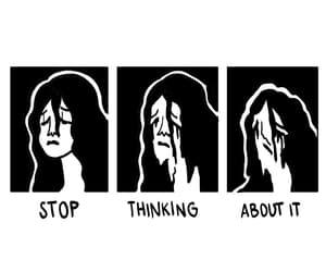 stop, sad, and thinking image