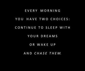 Dream, quotes, and choice image